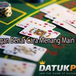 Ketahui Dengan Benar Cara Menang Main Poker Online