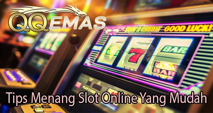 Tips Menang Slot Online Yang Mudah